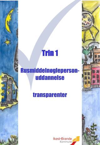 Trin 1
