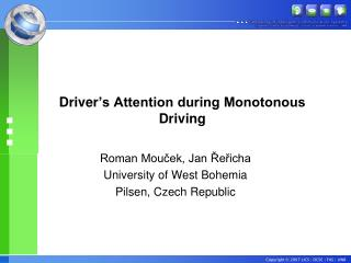 Driver 's Attention during Monotonous Driving