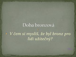 Doba bronzová a železná