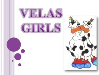 VELAS GIRLS