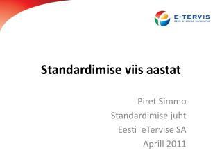 Standardimise viis aastat
