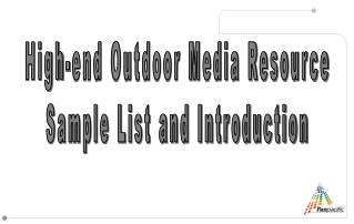 High-end Outdoor Media Resource Sample List and Introduction