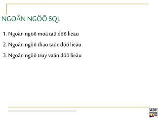 NGOÂN NGÖÕ SQL