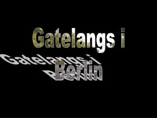 Gatelangs i Berlin