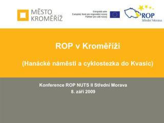 ROP v Kroměříži (Hanácké náměstí a cyklostezka do Kvasic)