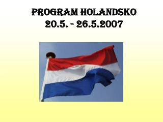 Program Holandsko 20.5. - 26.5.2007
