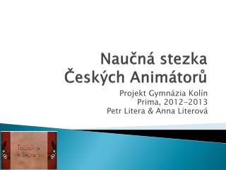 Nau čná stezka Českých Animátorů