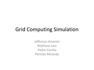 Grid  Computing  Simulation