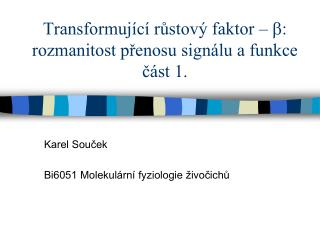 Transformující růstový faktor –  b : rozmanitost přenosu signálu a funkce část 1.