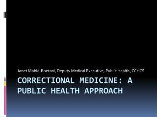 Correctional Medicine: A Public Health Approach
