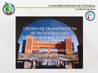 CENTRO DE TRANSFERENCIA DE TECNOLOGÍA DEL TRANSPORTE DEL ESTADO DE  CHIHUAHUA