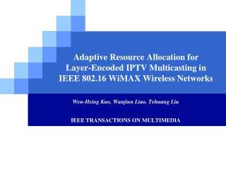 Wen- Hsing Kuo ,  Wanjiun  Liao,  Tehuang  Liu IEEE TRANSACTIONS ON MULTIMEDIA