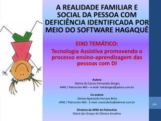 A REALIDADE FAMILIAR E SOCIAL DA PESSOA COM DEFICIÊNCIA IDENTIFICADA POR MEIO DO SOFTWARE HAGAQUÊ