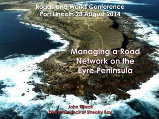 Managing a Road Network on the Eyre Peninsula
