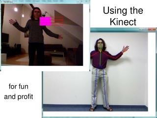 Using the  Kinect
