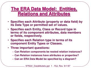 The ERA Data Model:  Entities, Relations and Attributes