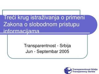 Treći krug istraživanja o primeni Zakona o slobodnom pristupu informacijama