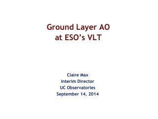 Ground Layer AO  at ESO's VLT