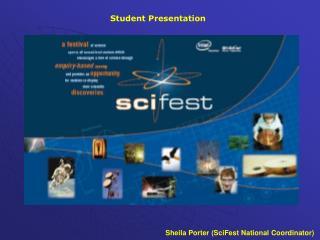 Sheila Porter (SciFest National Coordinator)