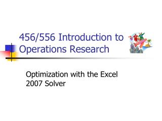 456/556 Introduction to Operations Research