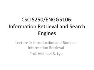 CSCI5250/ENGG5106: Information Retrieval and Search  Engines