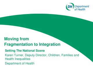 Moving from  Fragmentation to Integration