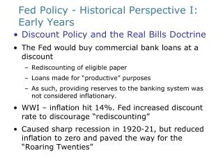 Fed Policy - Historical Perspective I:     Early Years