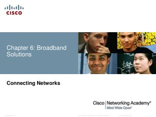 Chapter 6: Broadband Solutions
