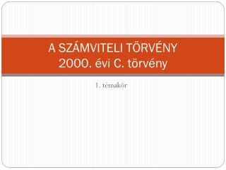 A SZÁMVITELI TÖRVÉNY 2000.  évi  C.  törvény
