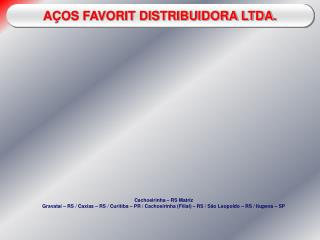 AÇOS FAVORIT DISTRIBUIDORA LTDA.