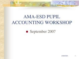 AMA-ESD PUPIL ACCOUNTING WORKSHOP