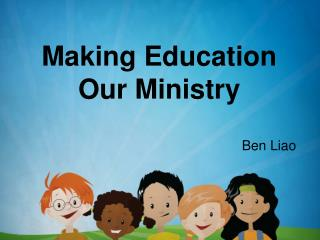 Making Education Our Ministry