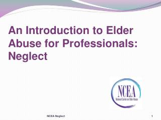 An Introduction to Elder Abuse for Professionals: Neglect