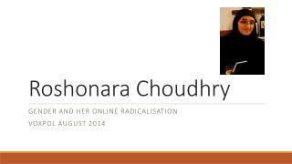 Roshonara  Choudhry