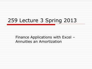 259 Lecture 3 Spring 2013