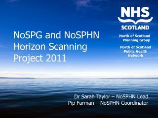 NoSPG and NoSPHN Horizon Scanning Project 2011