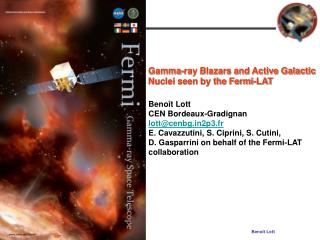 Gamma-ray Blazars and Active Galactic  Nuclei seen by the Fermi-LAT Benoît Lott