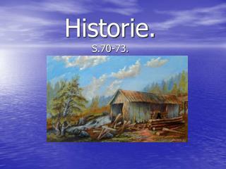 Historie. S.70-73.
