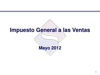 Impuesto General a las Ventas Mayo 2012