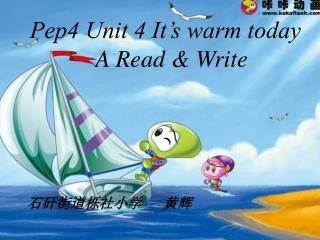 Pep4 Unit 4 It's warm today            A Read & Write