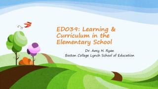 ED039: Learning & Curriculum in the Elementary School