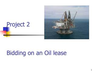 Project 2    Bidding on an Oil lease