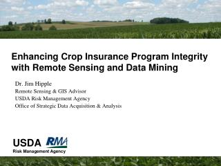 Enhancing Crop Insurance Program Integrity with Remote Sensing and Data Mining
