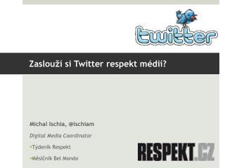 Zaslouží si Twitter respekt médií?