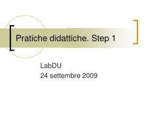 Pratiche didattiche. Step 1