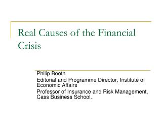 Real Causes of the Financial Crisis