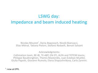 LSWG day: Impedance and beam induced heating