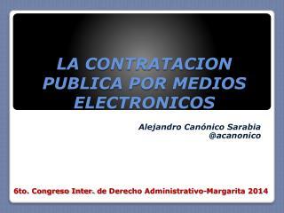 LA CONTRATACION  PUBLICA POR MEDIOS ELECTRONICOS