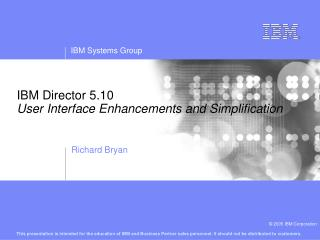 IBM Director 5.10 User Interface Enhancements and Simplification