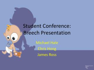 Student Conference: Breech Presentation